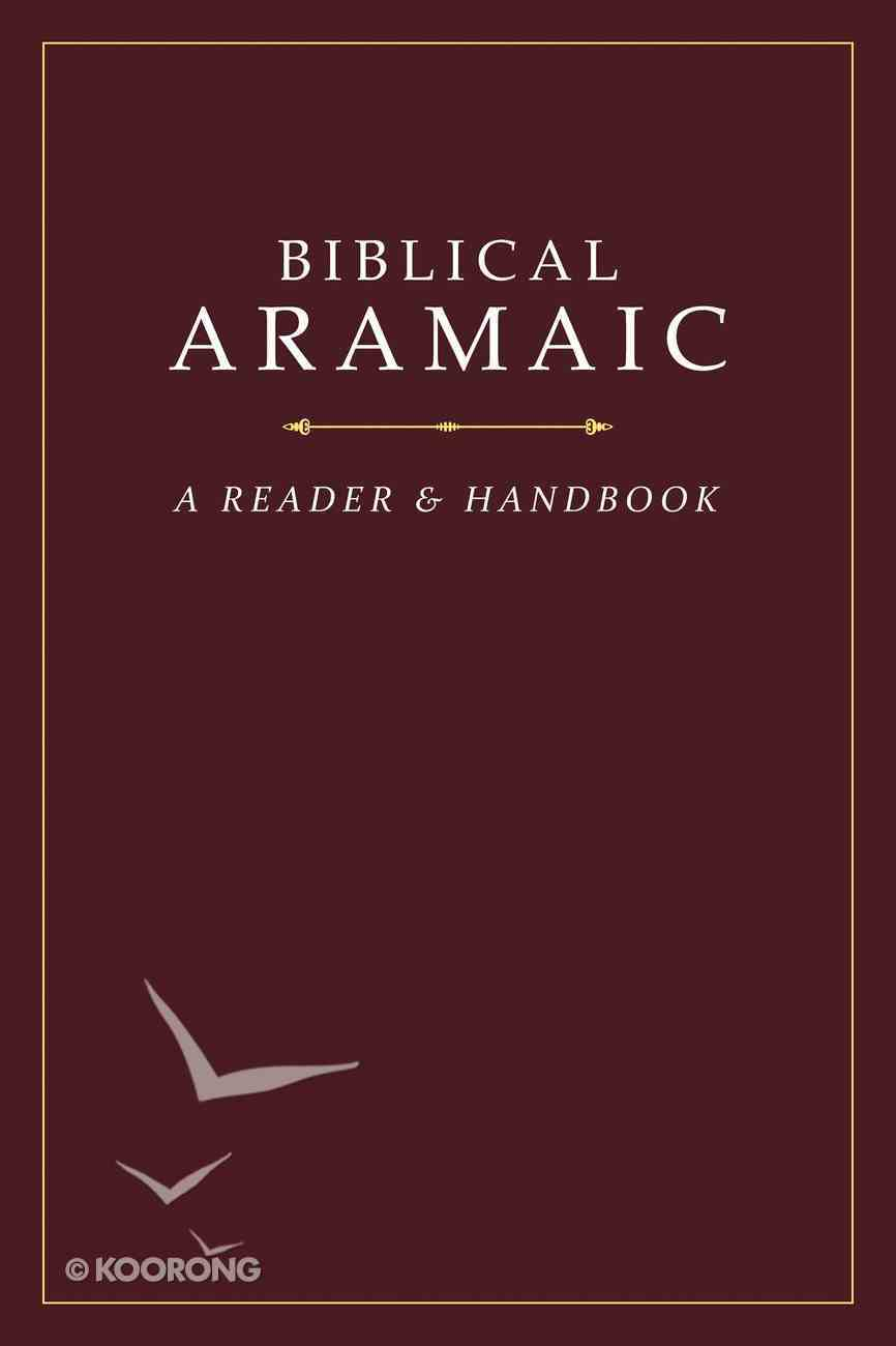 Biblical Aramaic: A Reader and Handbook Hardback