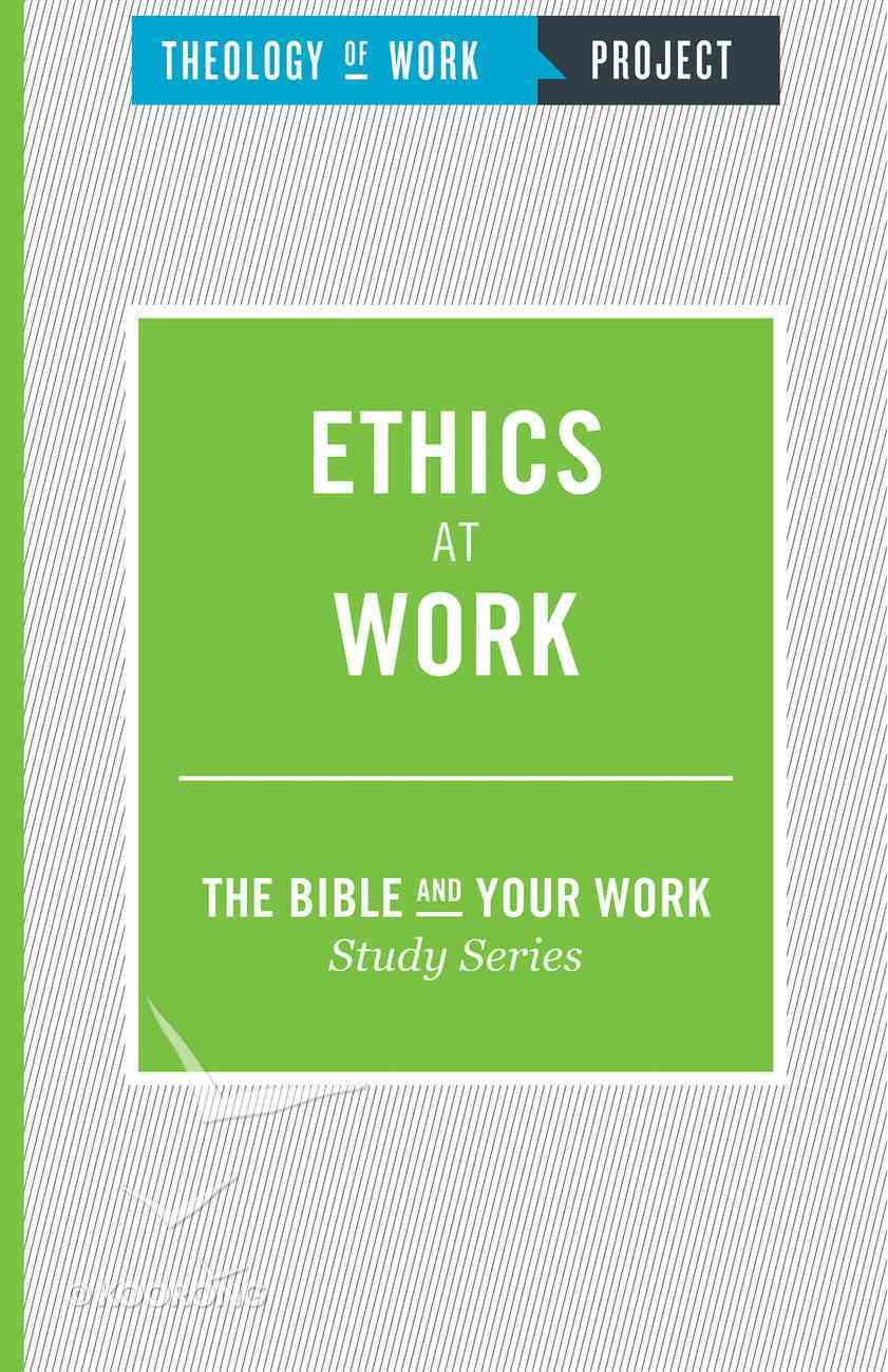 Ethics At Work (The Bible And Your Work Study Series) Paperback