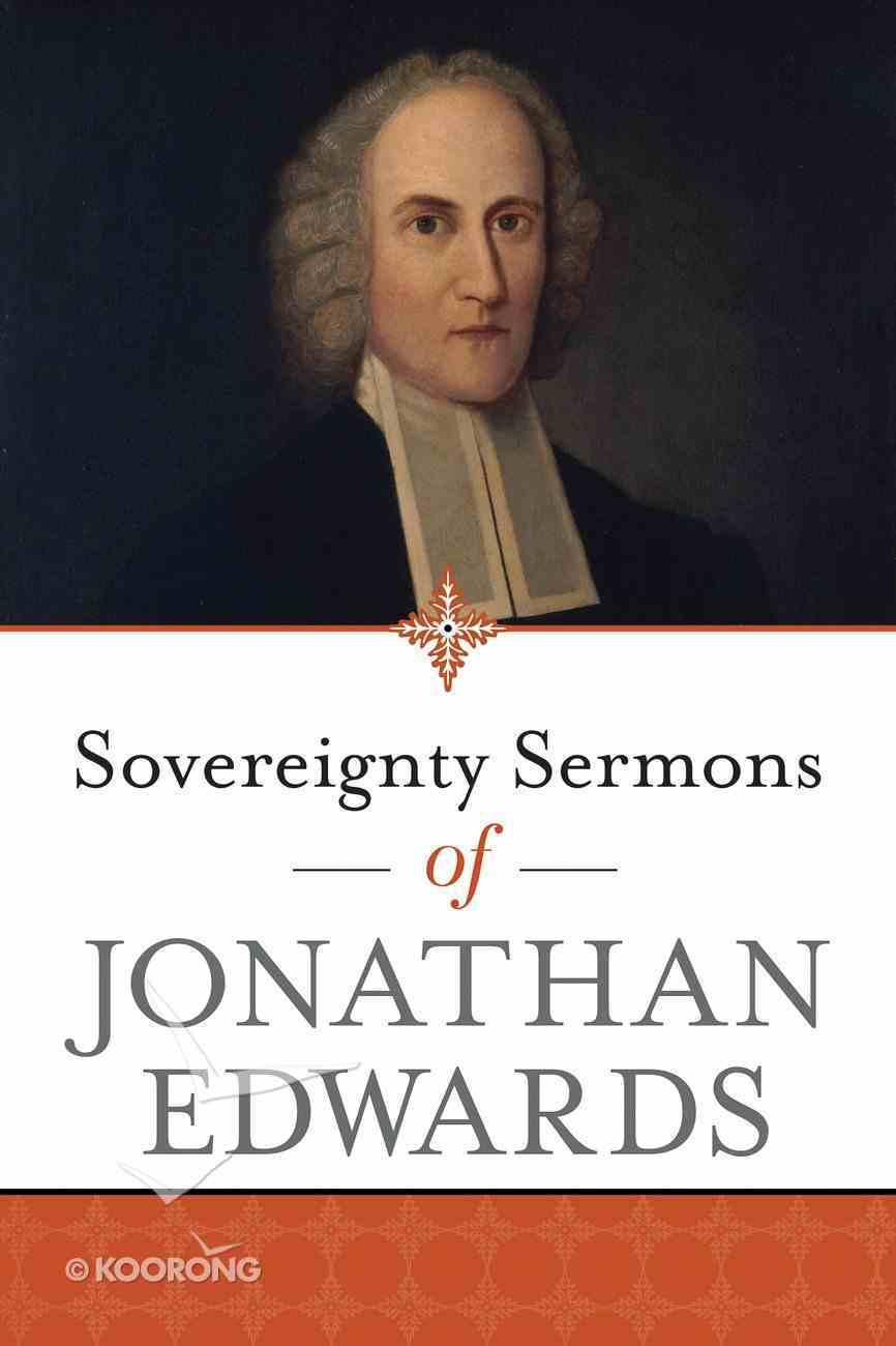 Sovereignty Sermons of Jonathan Edwards Paperback
