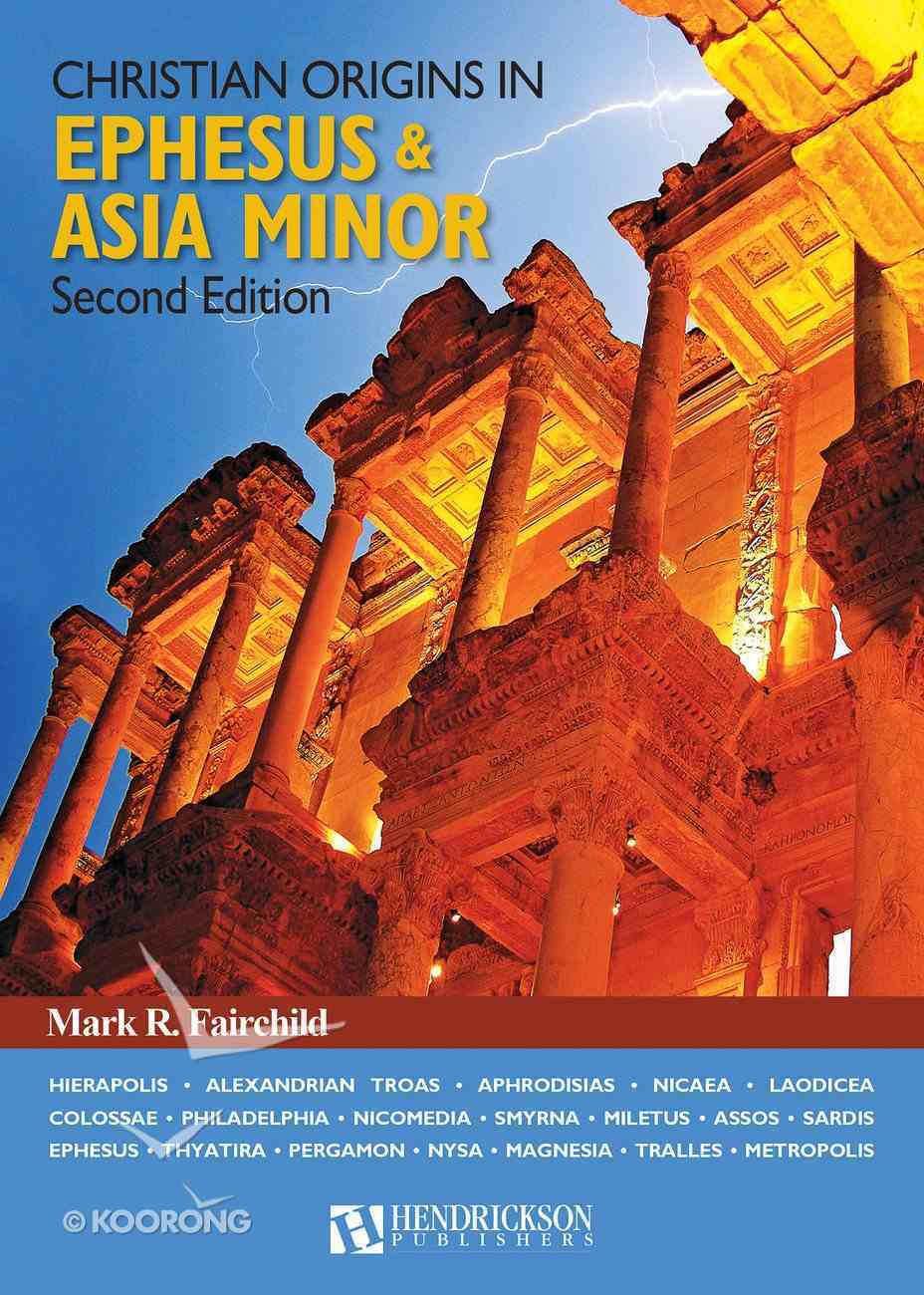 Christian Origins in Ephesus and Asia Minor (2nd Edition) Hardback