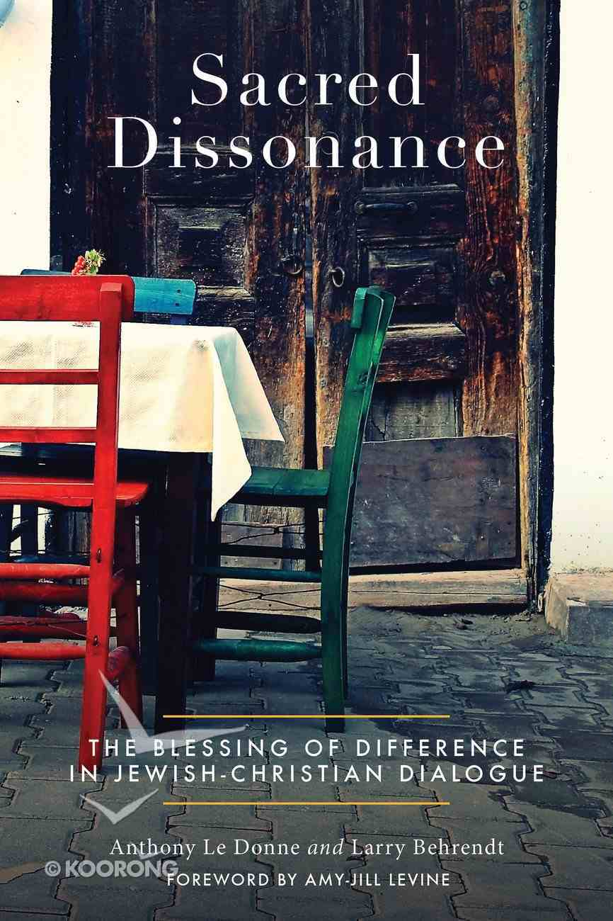 Sacred Dissonance: The Blessing of Difference in Jewish-Christian Dialogue Paperback