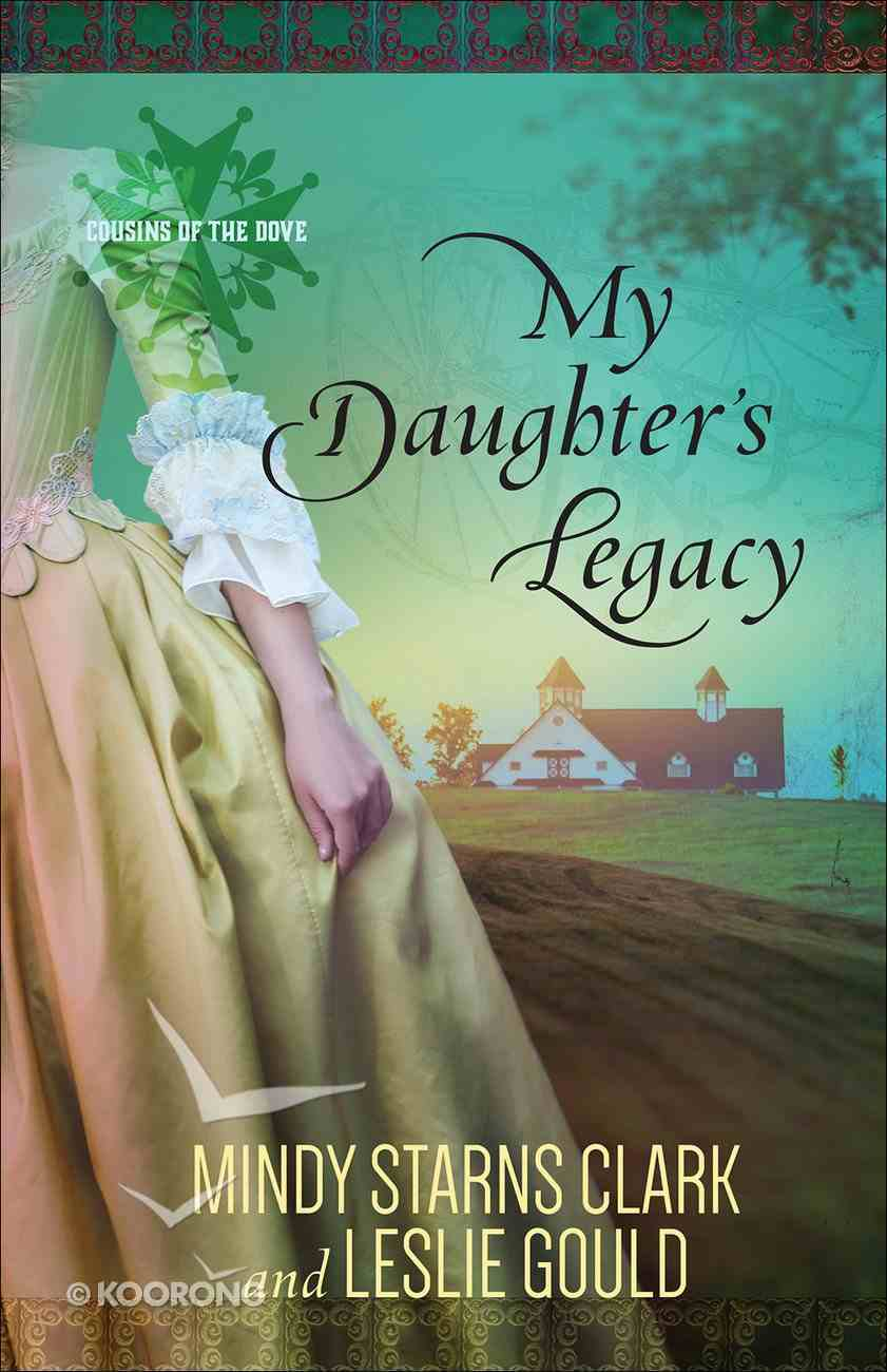My Daughter's Legacy (#03 in Cousins Of The Dove Series) Paperback
