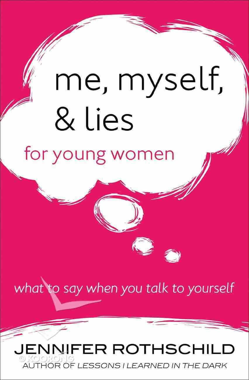 Me, Myself, and Lies For Young Women Paperback