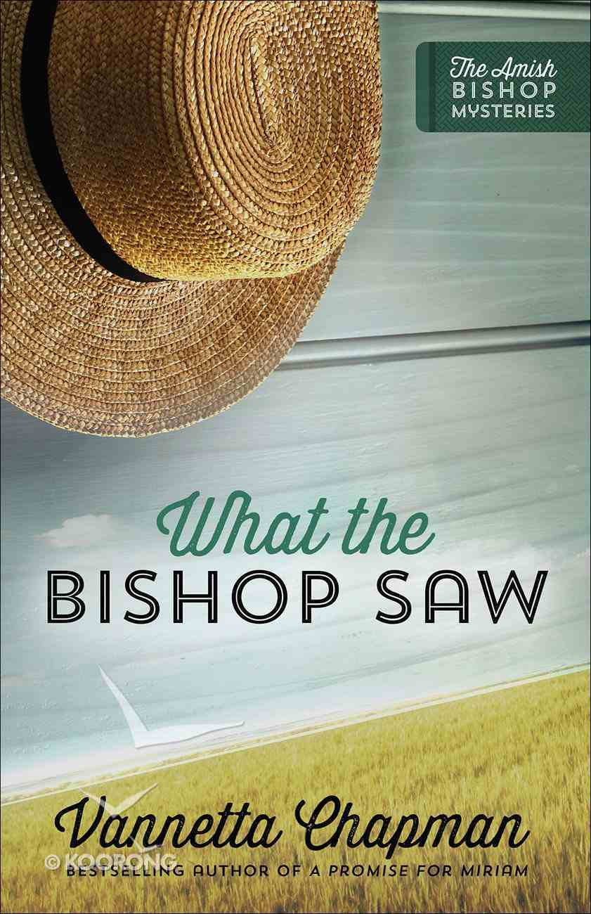 What the Bishop Saw (#01 in Amish Bishop Mysteries Series) Paperback