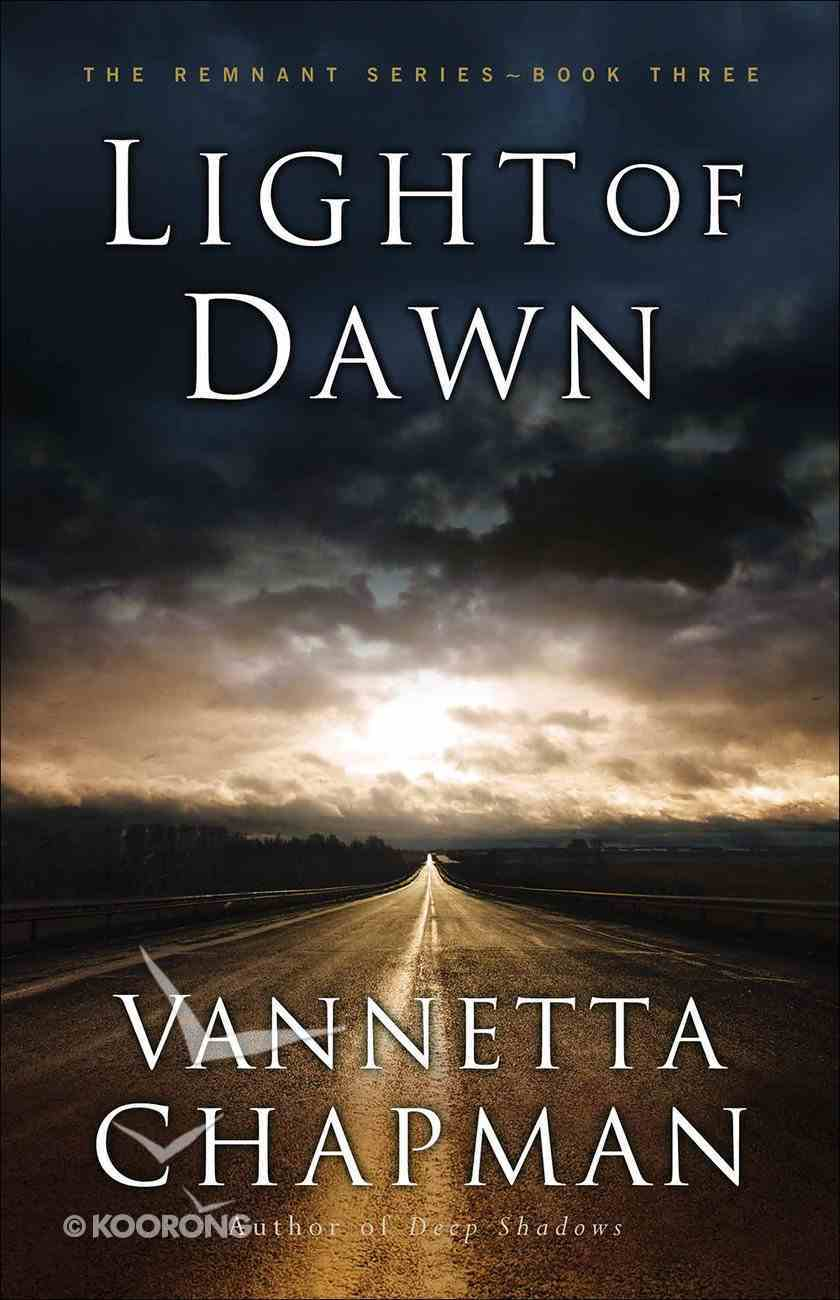 Light of Dawn (#03 in The Remnant Series) Paperback