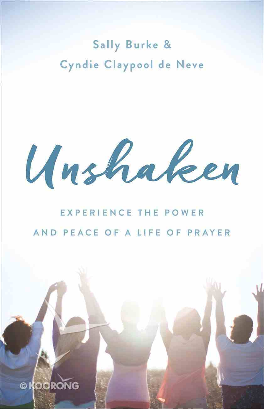 Unshaken: Praying Boldly For Your Family and Your Future Paperback