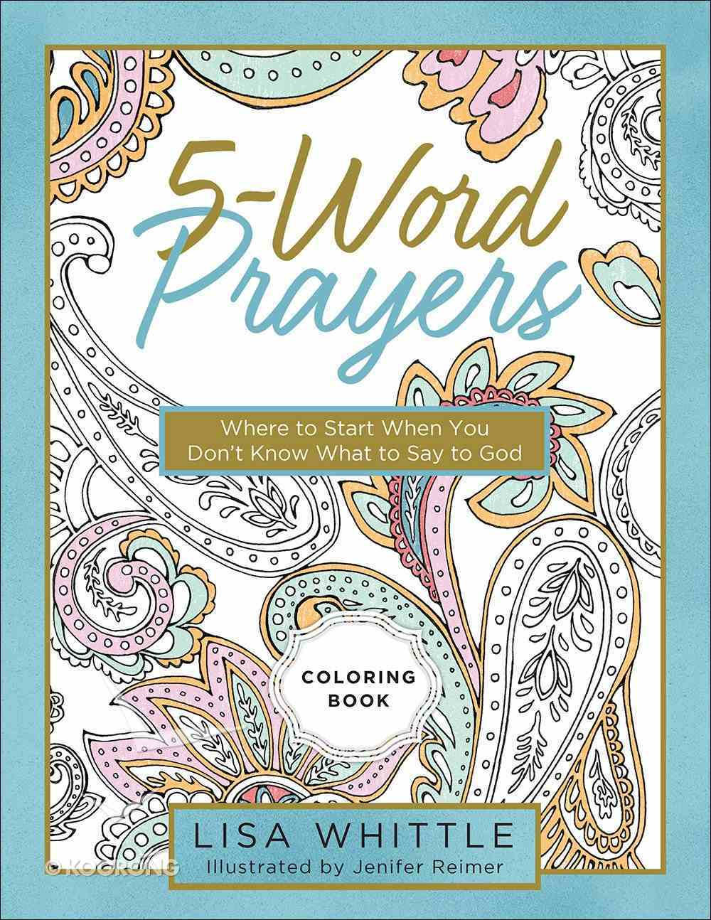 Acb: 5-Word Prayers - a Place to Start When You Don't Know What to Say to God Paperback