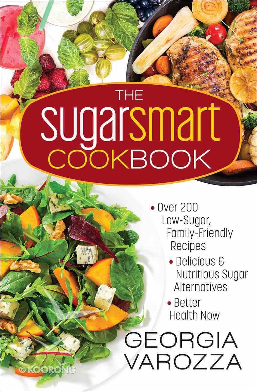The Sugar Smart Cookbook Spiral