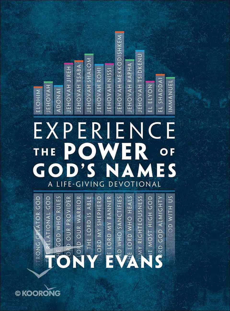 Experience the Power of God's Names: A Life-Giving Devotional Hardback
