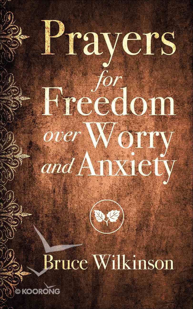 Prayers For Freedom Over Worry and Anxiety Paperback