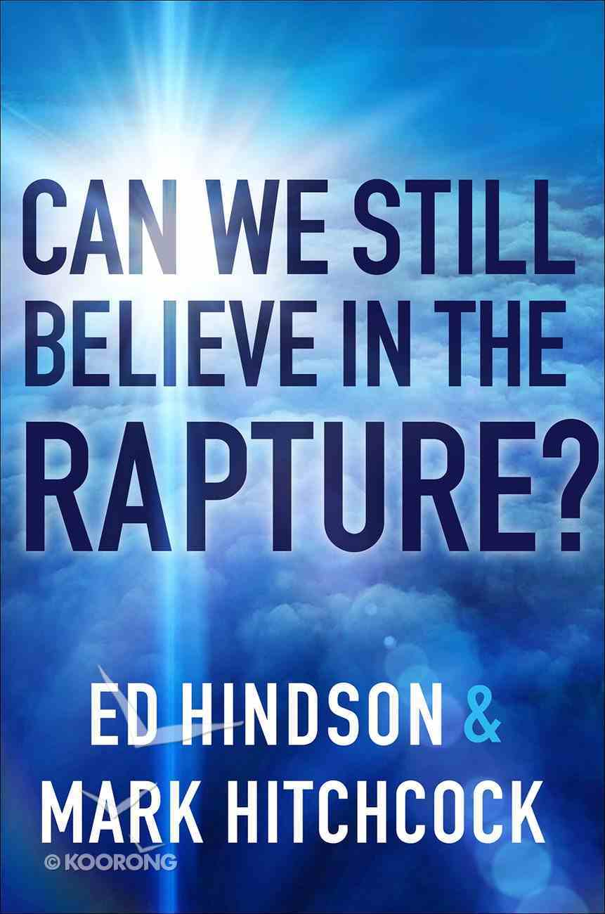 Can We Still Believe in the Rapture?: Can We Still Believe in the Rapture? Paperback
