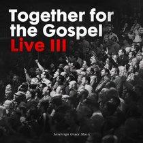 Album Image for Together For the Gospel Volume 3 - DISC 1