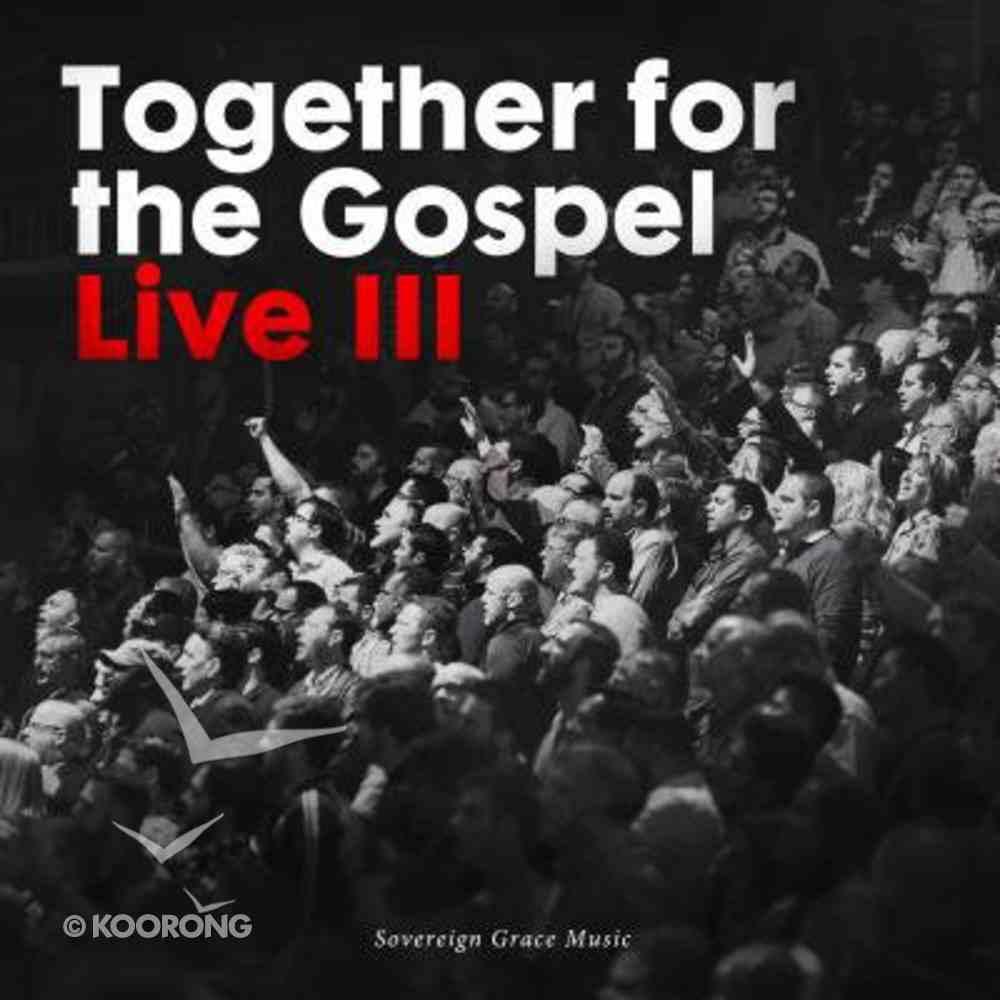 Together For the Gospel Volume 3 CD