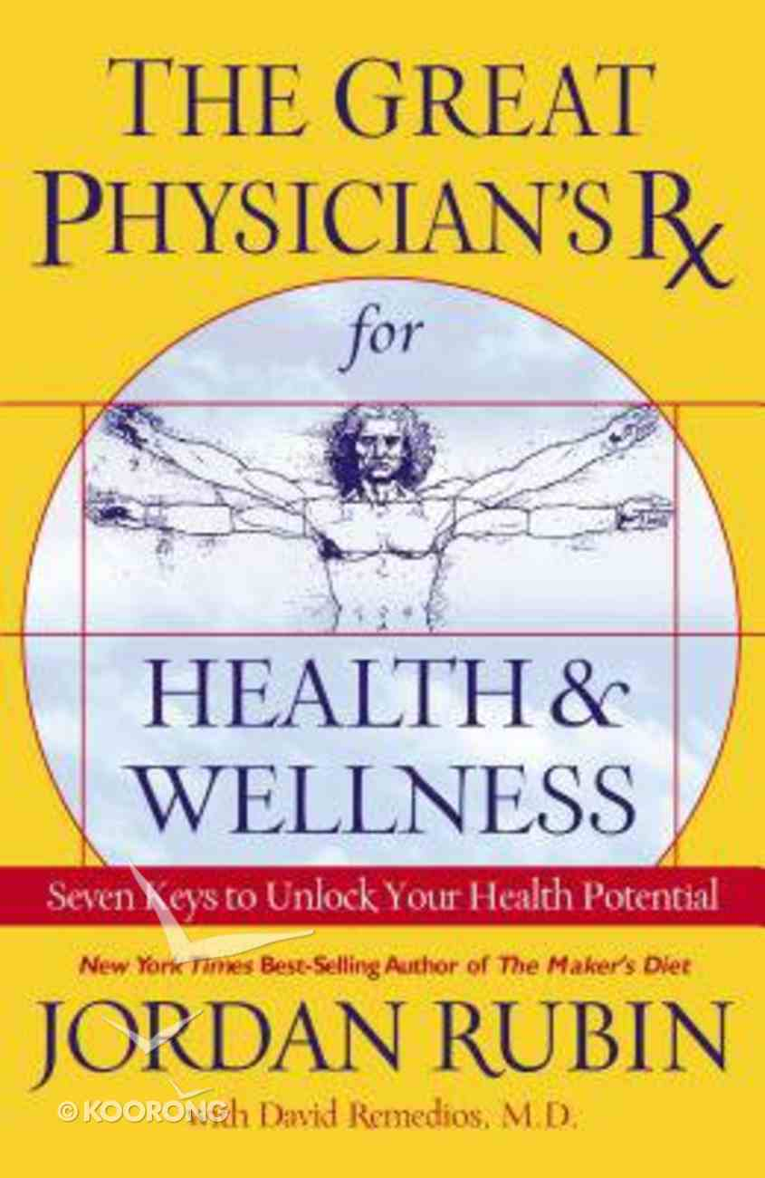 Great Physician's Rx For Health & Wellness (Prescription) Paperback