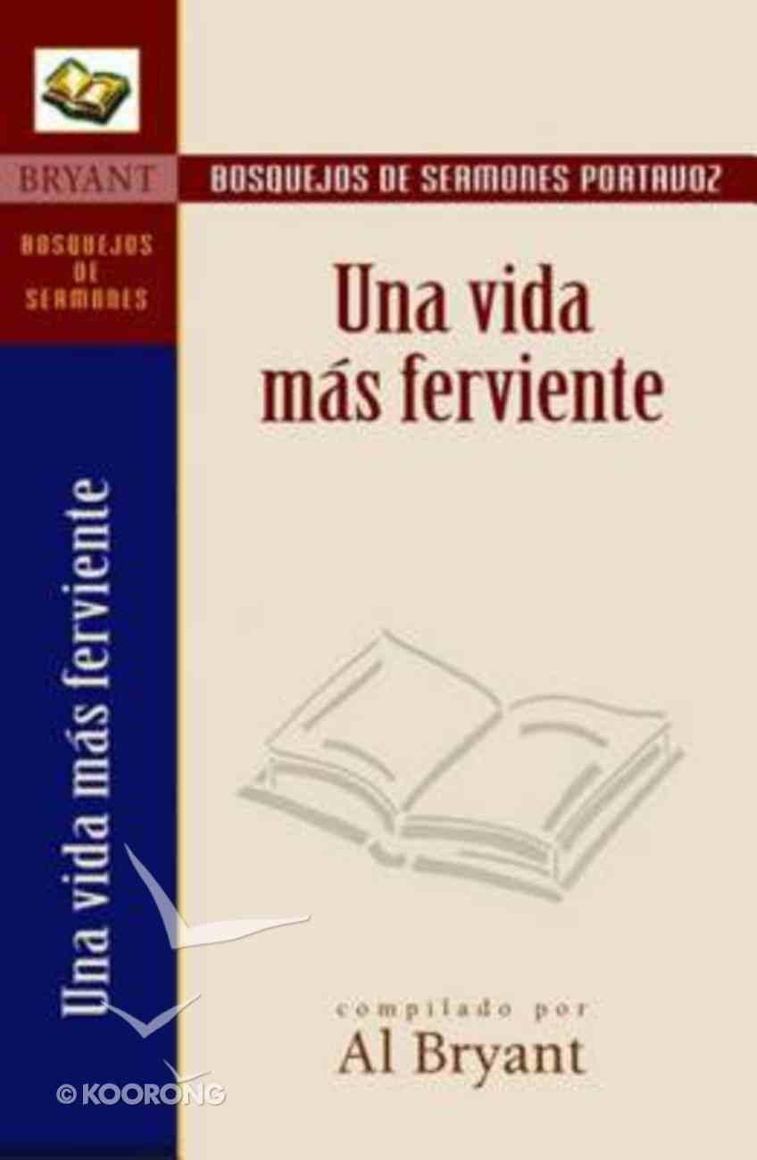 Una Vida Mas Ferviente (The Deeper Life) Paperback