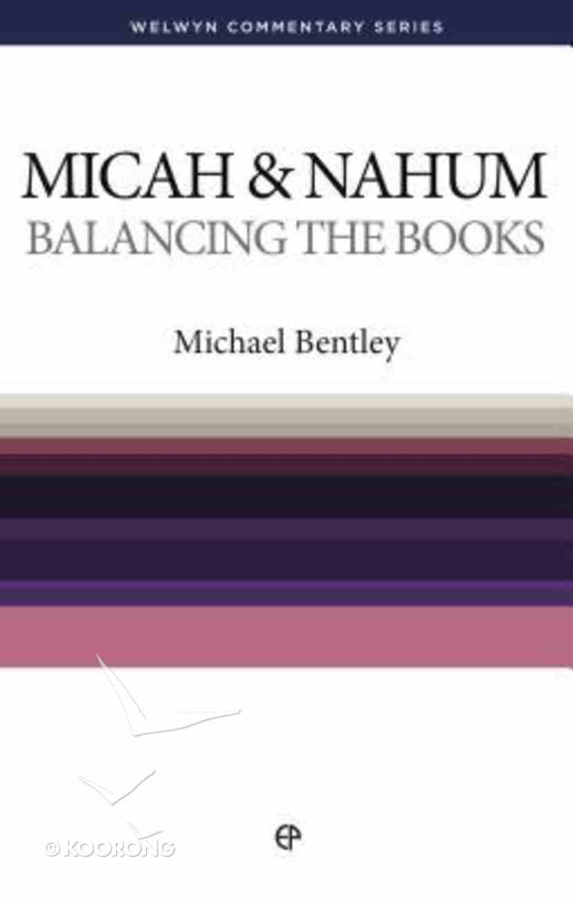 Balancing the Books (Micah/Nahum) (Welwyn Commentary Series) Paperback