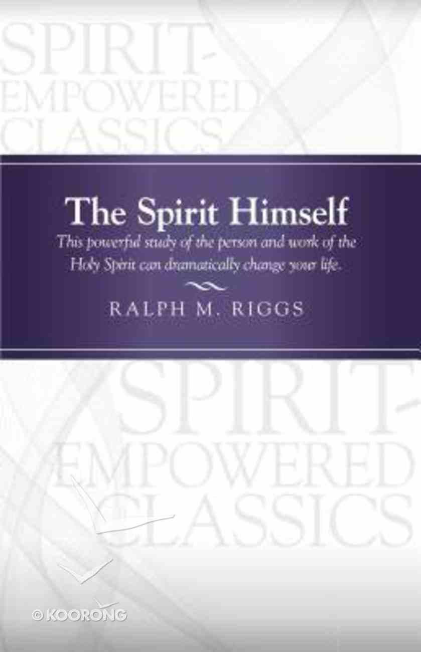 The Spirit Himself (Pentecostal Classics Series) Hardback