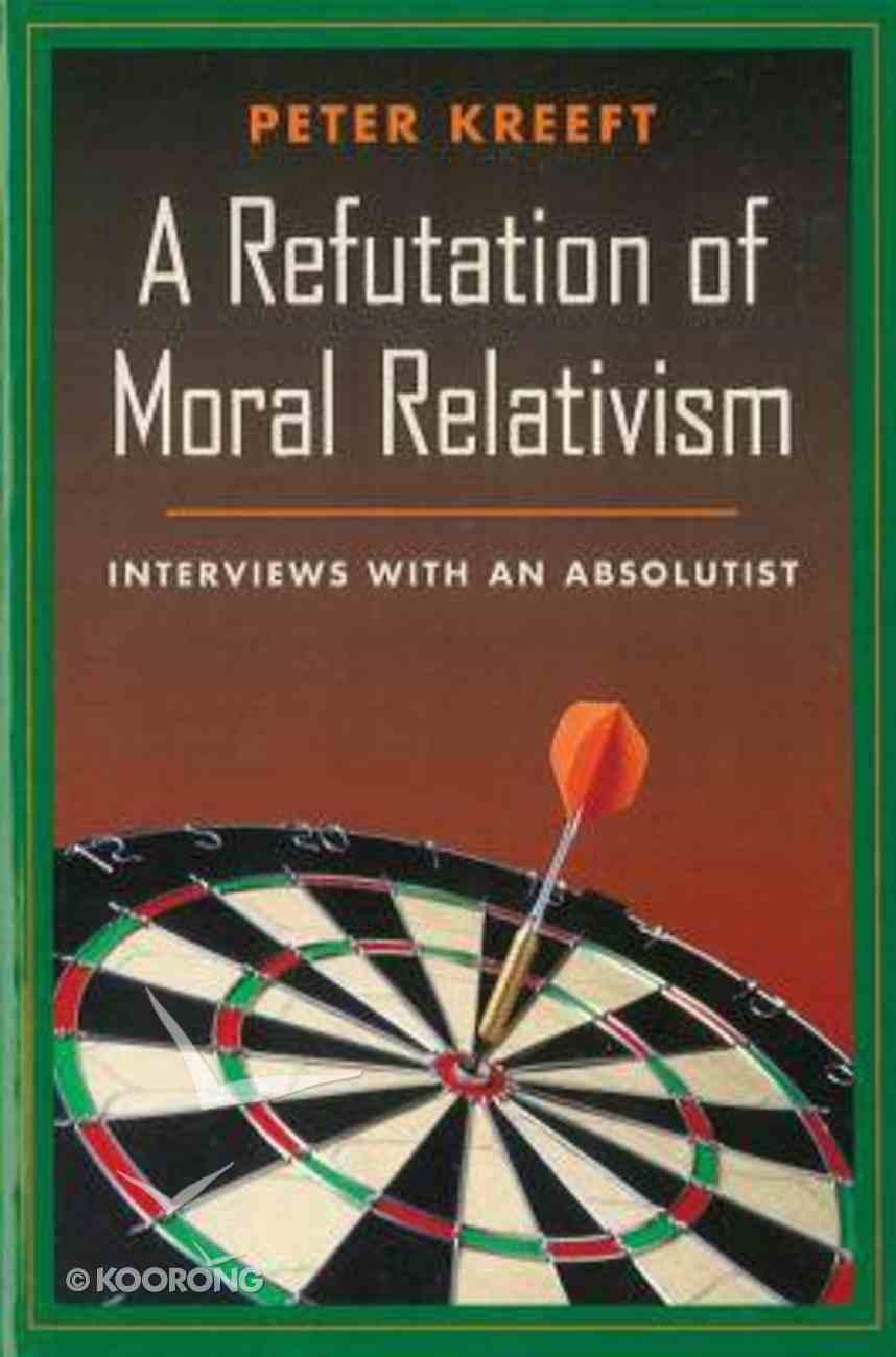 Refutation of Moral Relativism Paperback