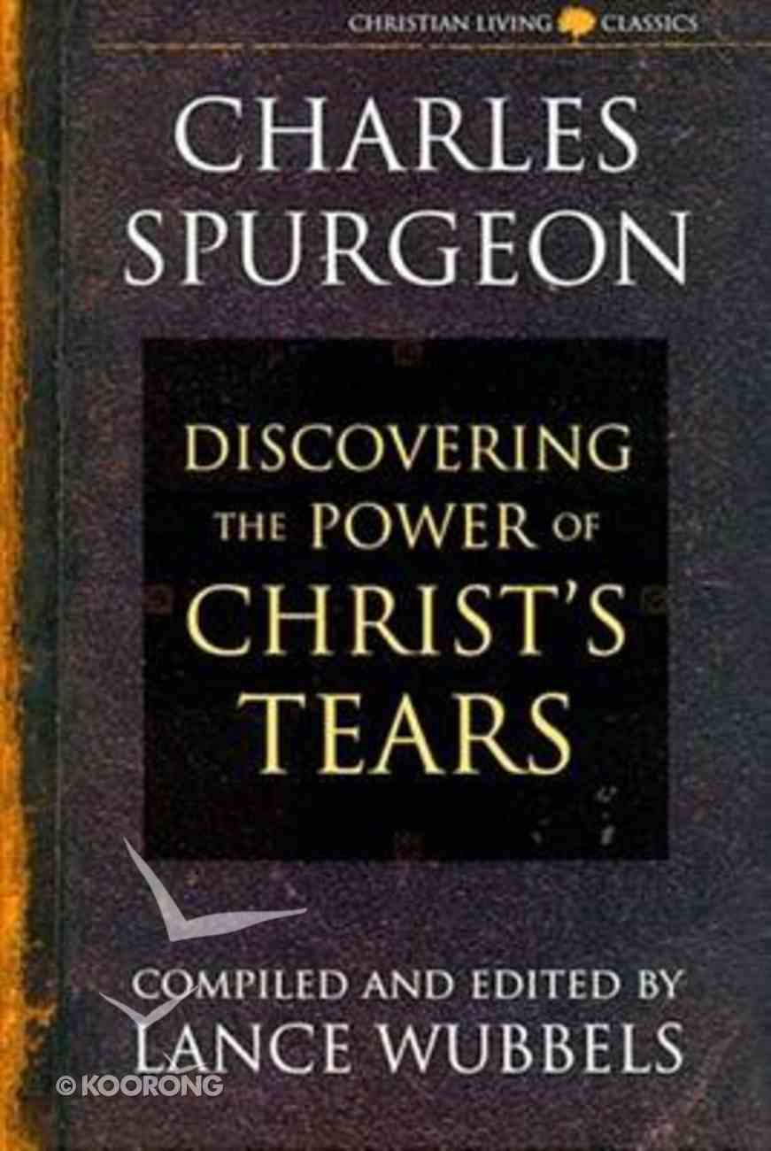 Discovering the Power of Christ's Tears Paperback