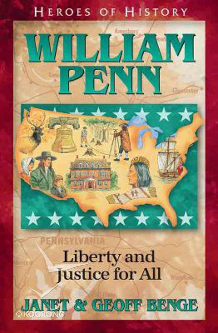 William Penn - Gentle Founder of a New Colony (Heroes Of History Series) Paperback