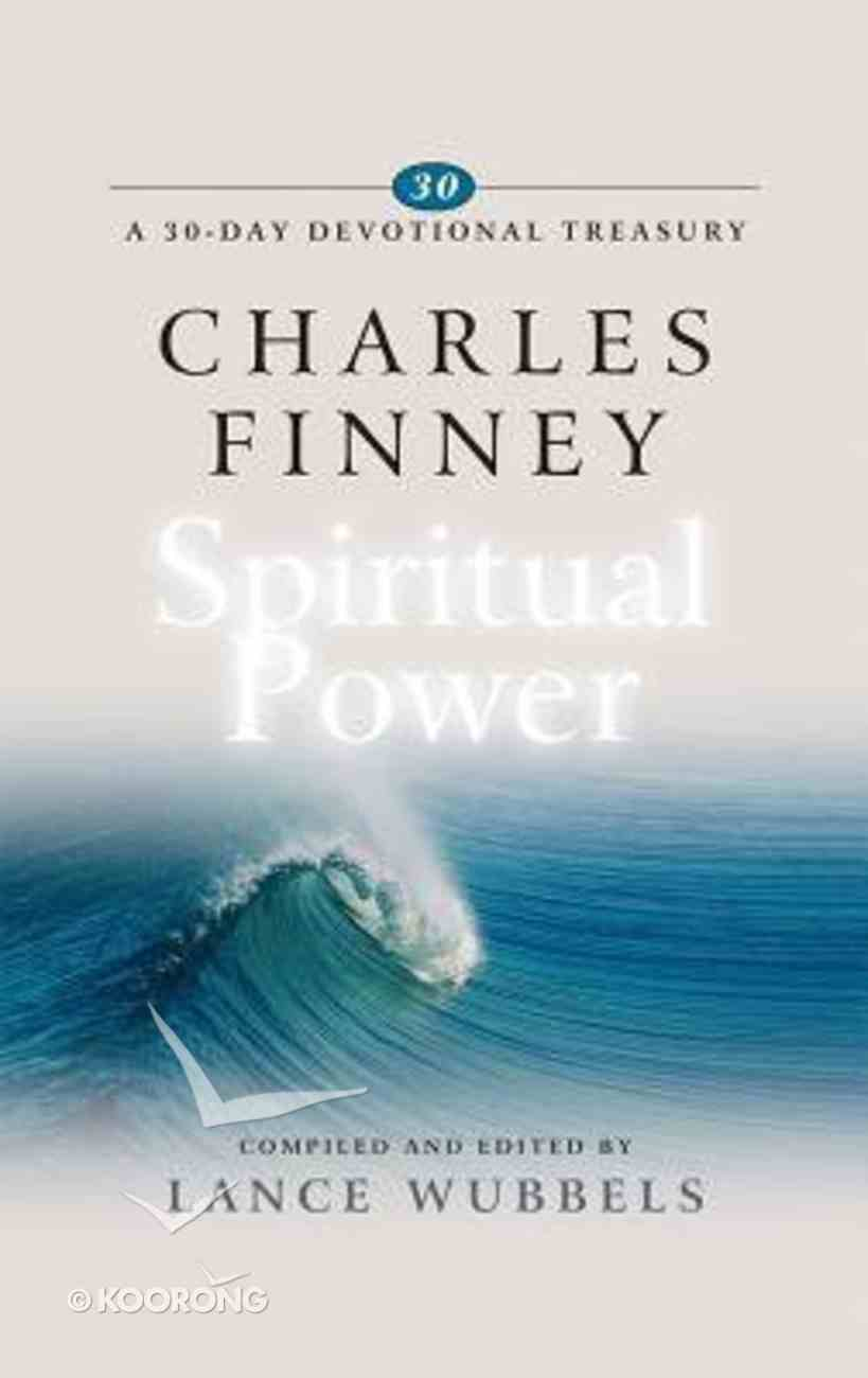 Charles Finney on Spiritual Power (30-day Devotional Treasury Series) Hardback