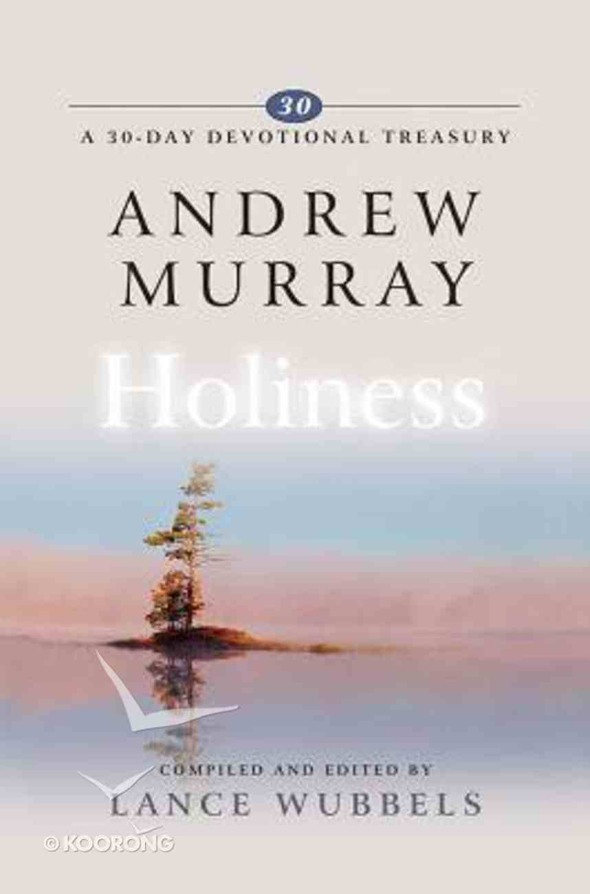 Andrew Murray on Holiness (30-day Devotional Treasury Series) Hardback