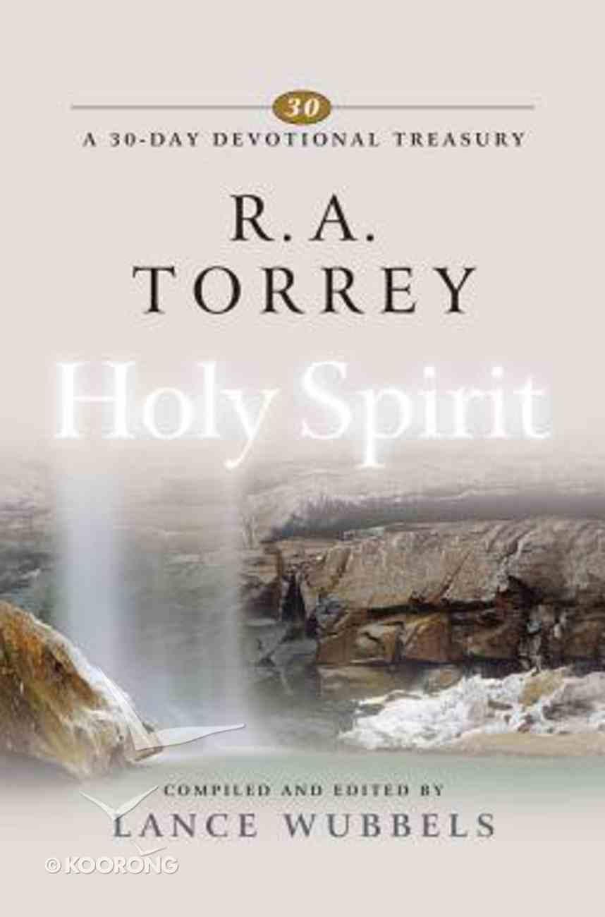 R a Torrey on the Holy Spirit (30-day Devotional Treasury Series) Hardback