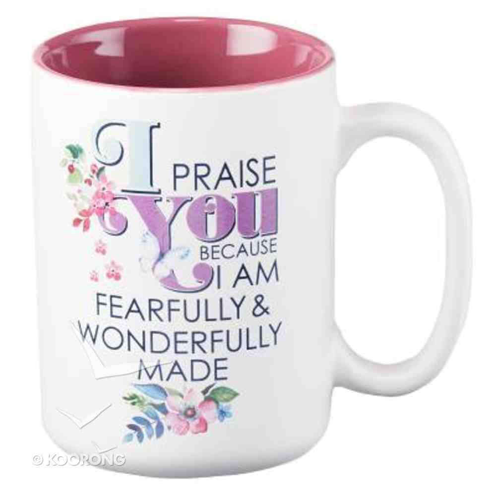 Ceramic Mug: I Praise You Because I Am Fearfully & Wonderfully Made, (Dark Pink/white) Homeware
