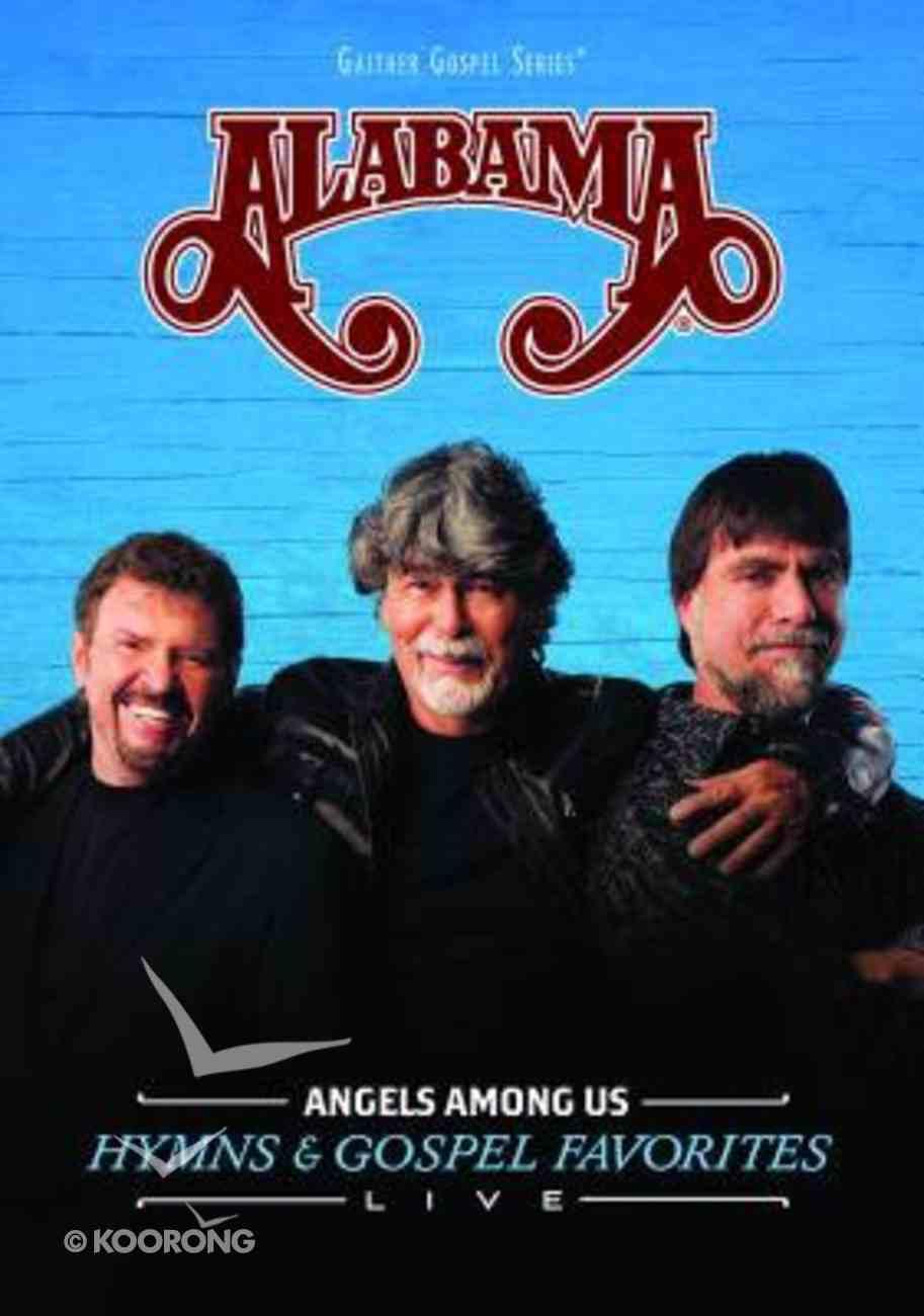 Alabama Angels Among Us - Hymns & Gospel Favorites (Gaither Gospel Series) DVD