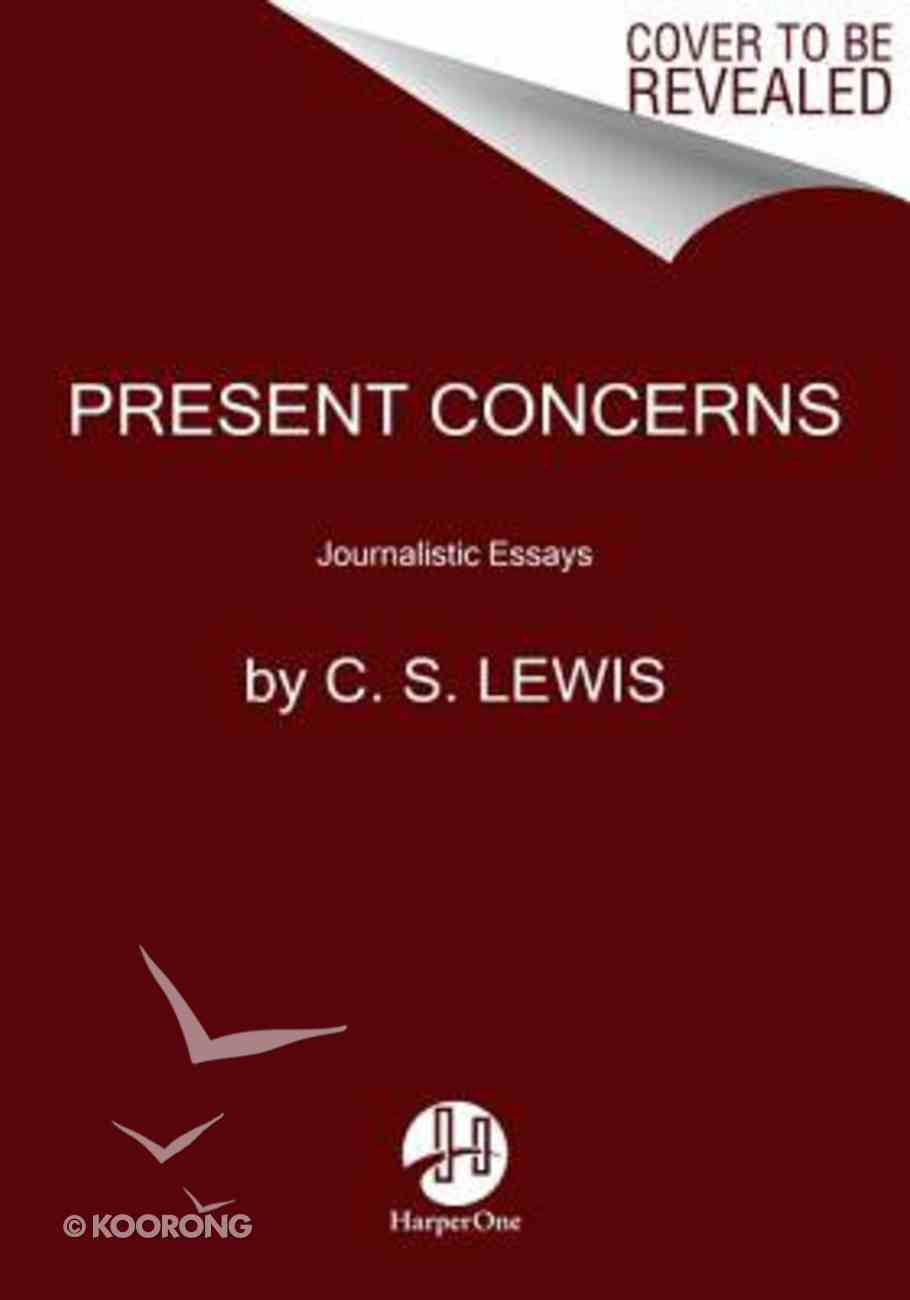 Present Concerns: Journalistic Essays Paperback