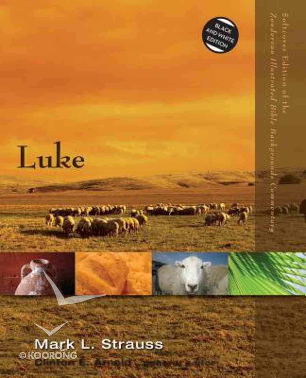Luke (Zondervan Illustrated Bible Backgrounds Commentary Series) Paperback
