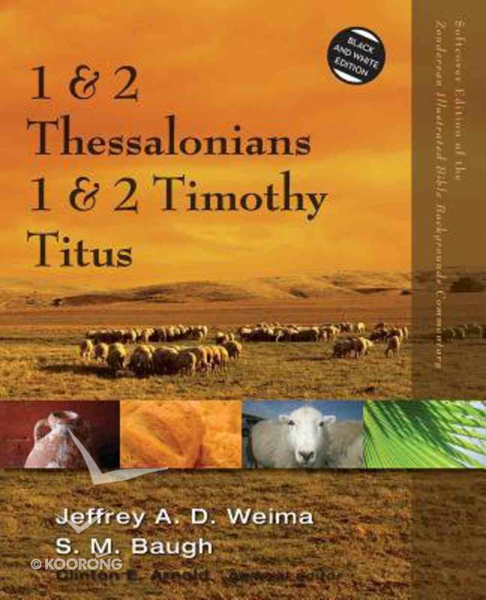 1 & 2 Thessalonians, 1 & 2 Timothy, Titus (Zondervan Illustrated Bible Backgrounds Commentary Series) Paperback