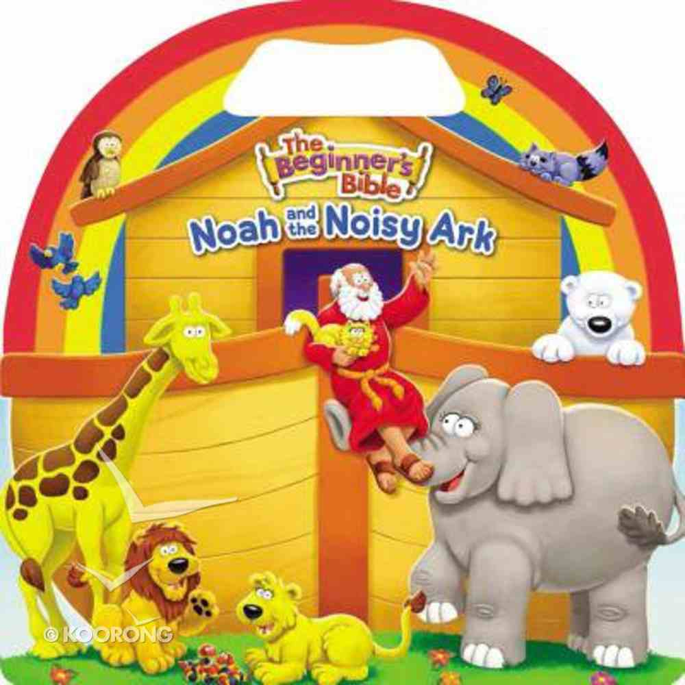 The Beginner's Bible Noah and the Noisy Ark Board Book