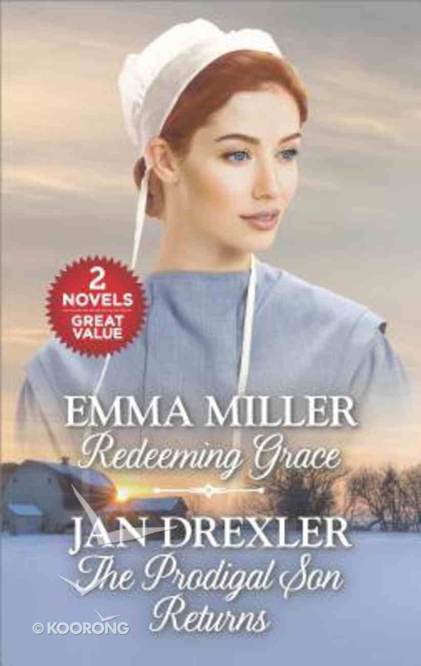 Redeeming Grace/The Prodigal Son Returns (Love Inspired 2 Books In 1 Series) Mass Market