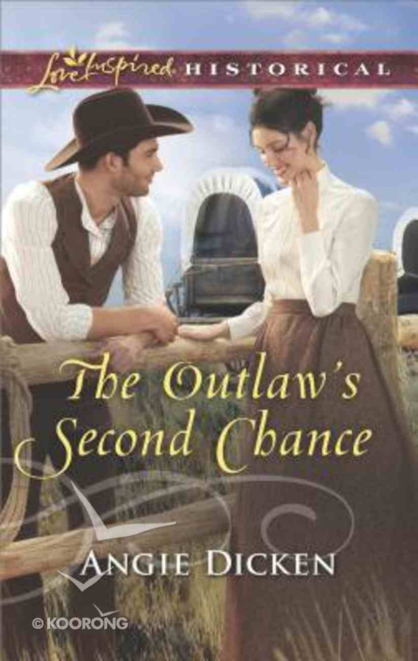 The Outlaw's Second Chance (Love Inspired Series Historical) Mass Market