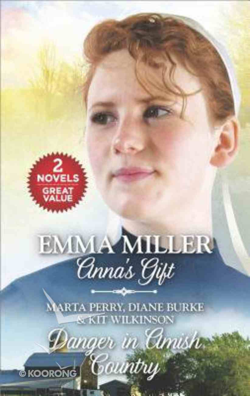 Anna's Gift and Danger in Amish Country (2 Books in 1) (Love Inspired Series) Mass Market