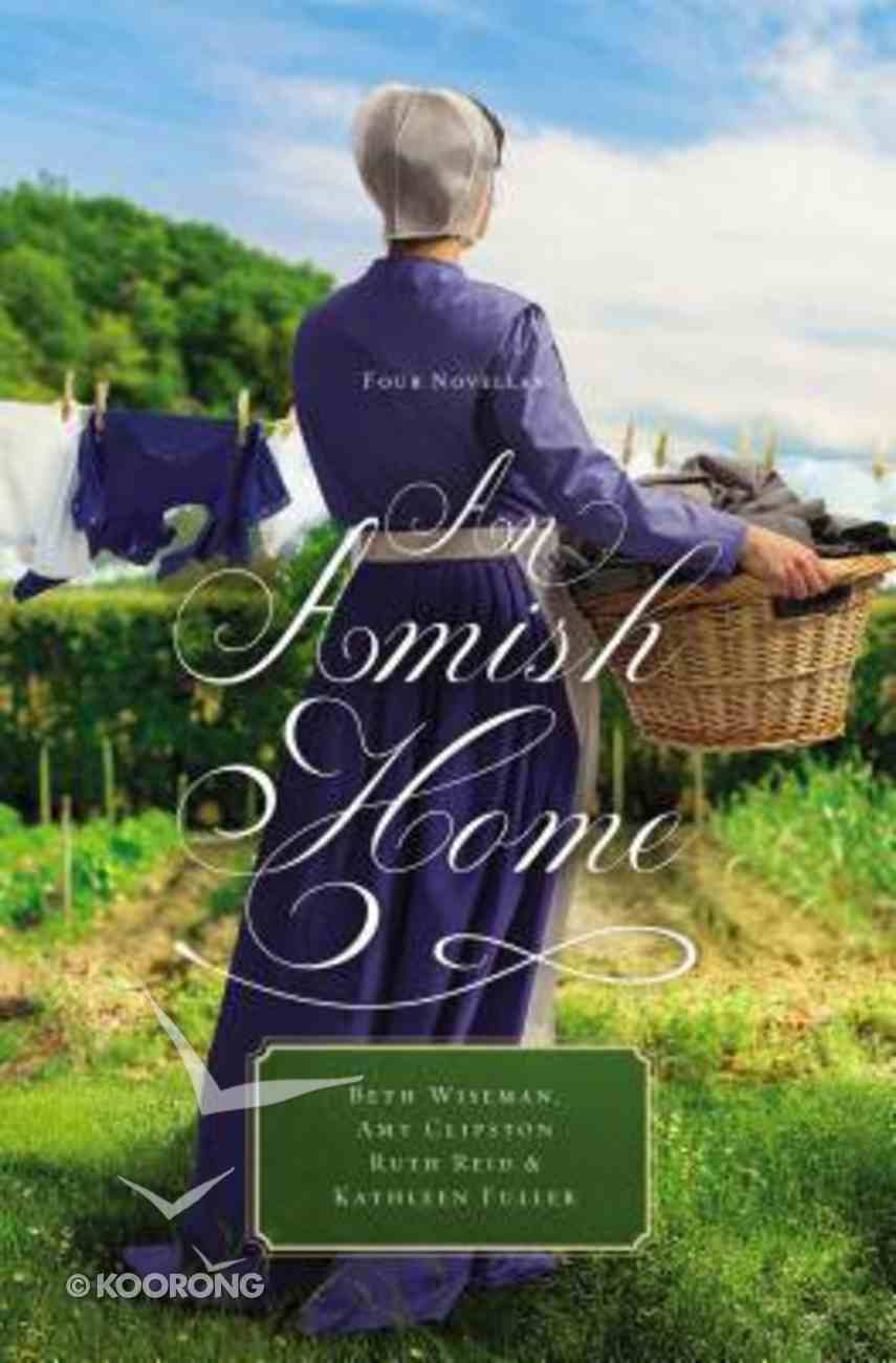 An Amish Home: Four Novellas: A Cup Half Full; Home Sweet Home; Building Faith; a Flicker of Hope Paperback