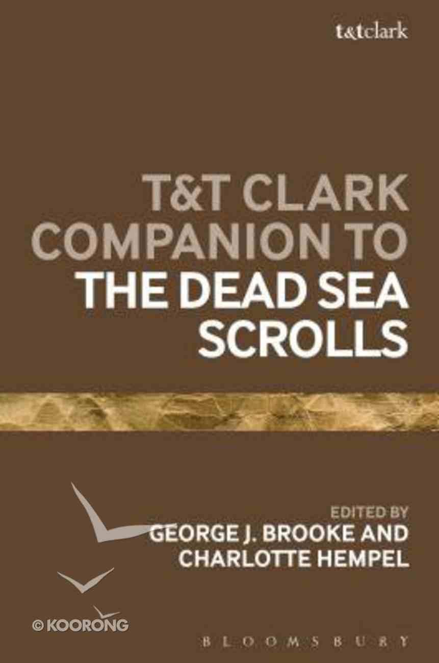 T& T Clark Companion to the Dead Sea Scrolls (Bloomsbury Companions Series) Hardback