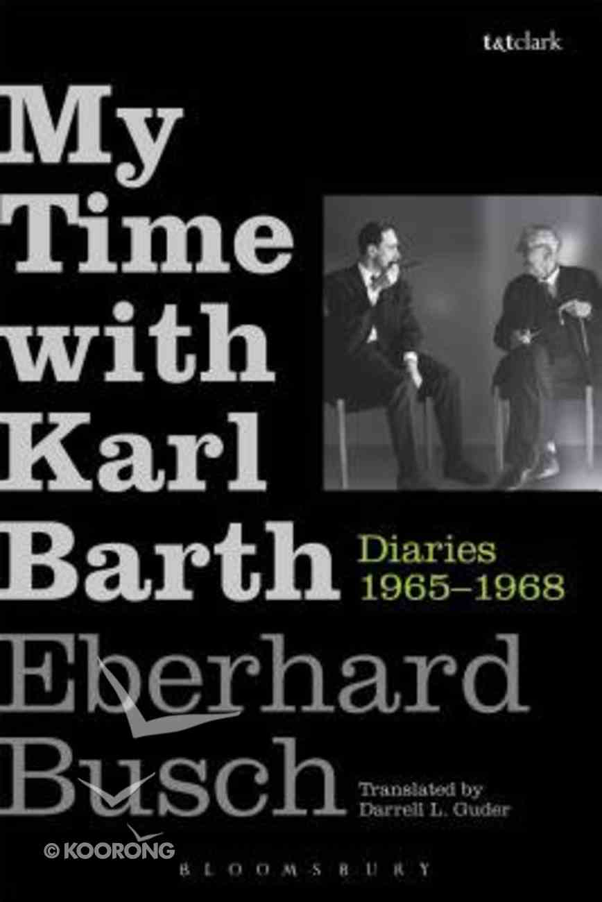 My Time With Karl Barth: Diaries 1965-1968 Hardback