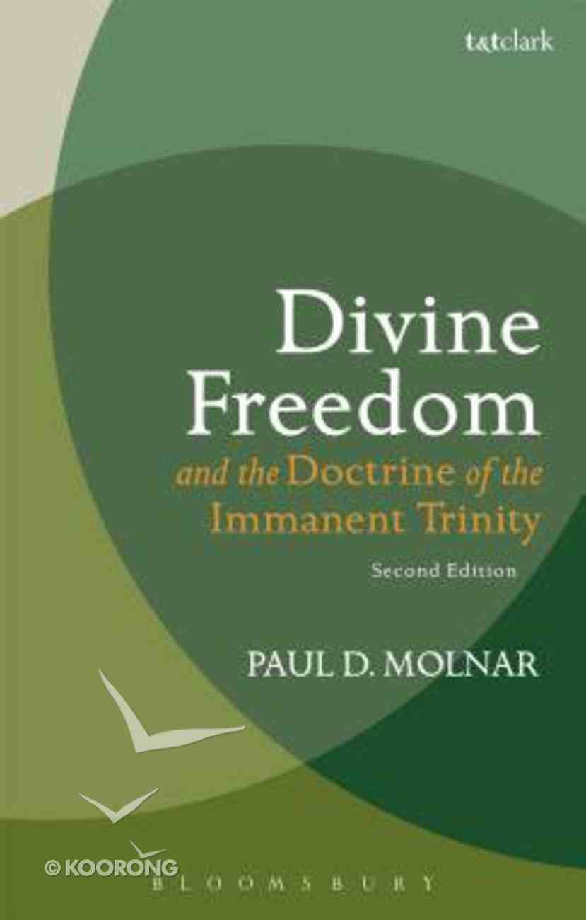 Divine Freedom and the Doctrine of the Immanent Trinity Paperback