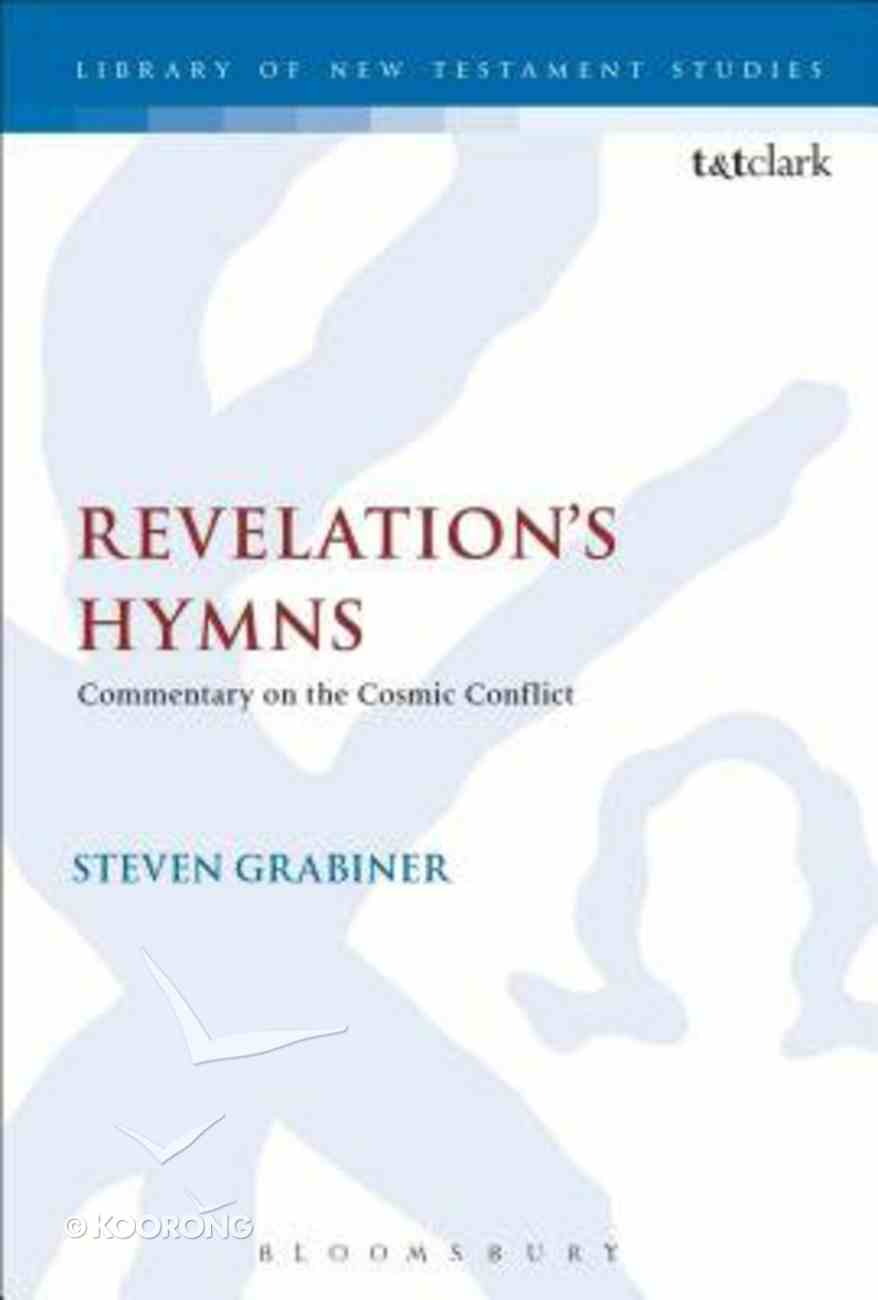 Revelation's Hymns: Commentary on the Cosmic Conflict (Library Of New Testament Studies Series) Paperback