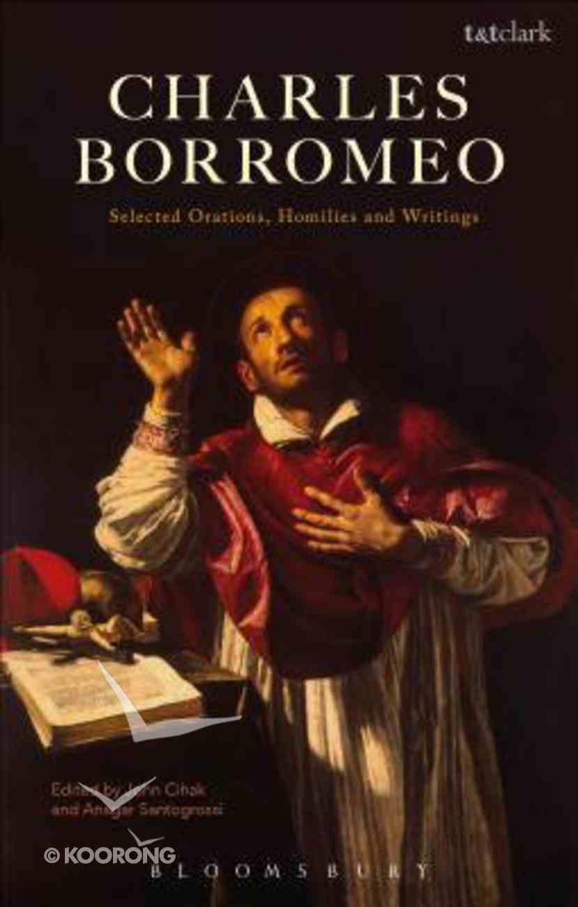 Charles Borromeo: Selected Orations, Homilies and Writings Paperback