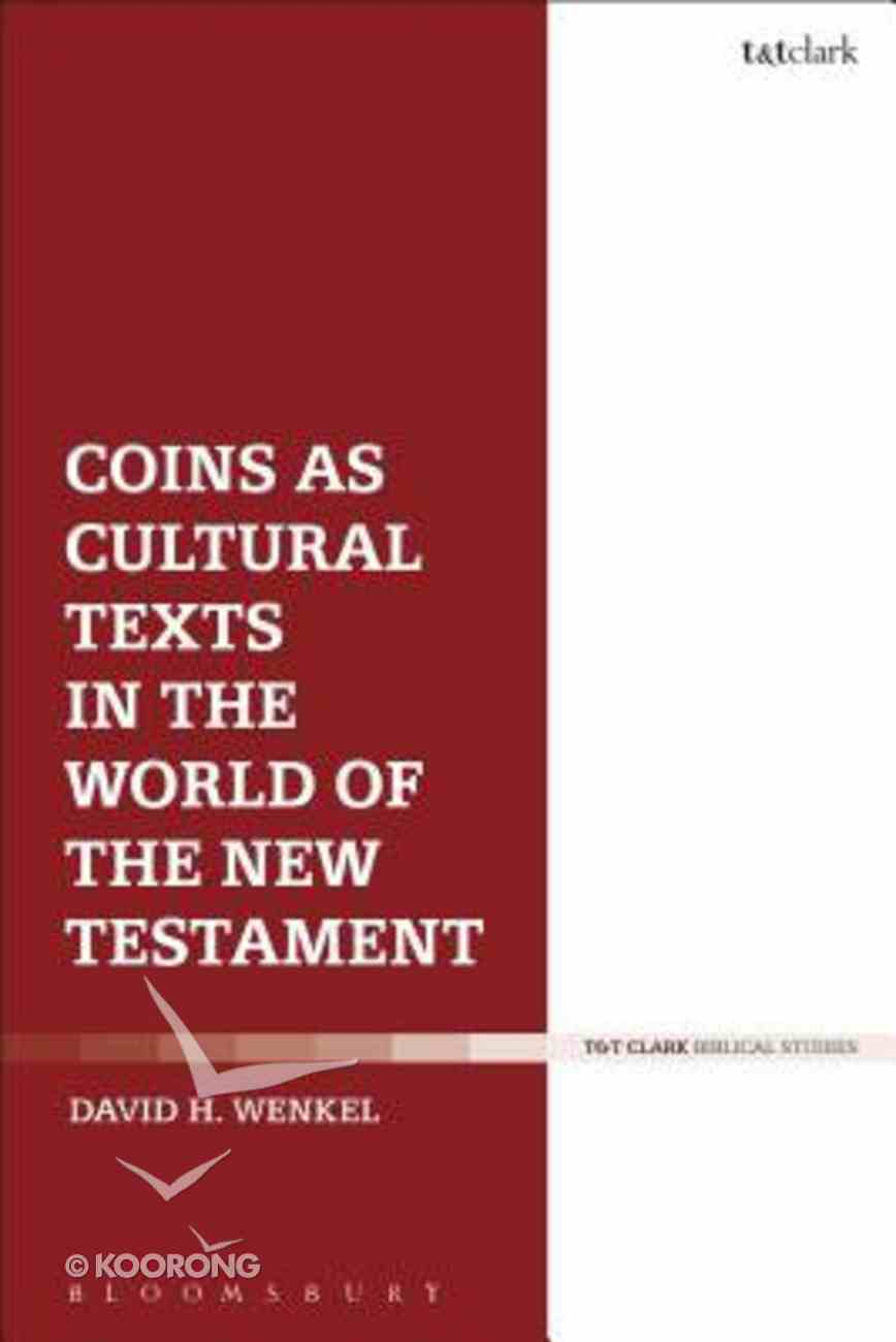 Coins as Cultural Texts in the World of the New Testament Hardback