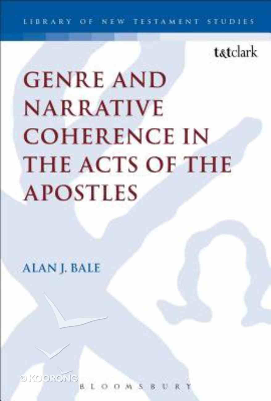 Genre and Narrative Coherence in the Acts of the Apostles (Library Of New Testament Studies Series) Paperback
