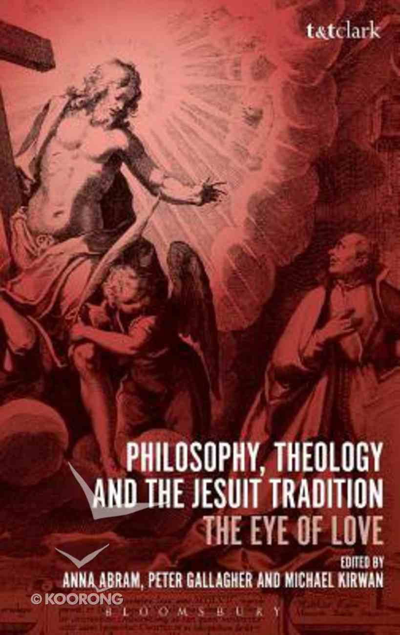 Philosophy, Theology and the Jesuit Tradition Hardback