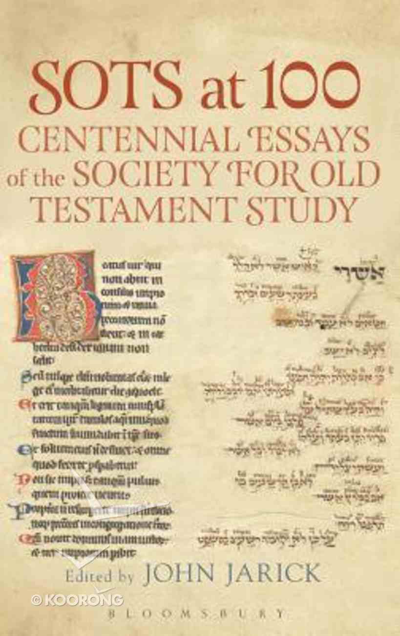 Lhbtos: Sots At 100: Centennial Essays of the Society For Old Testament Study (Library Of Hebrew Bible/old Testament Studies Series) Hardback