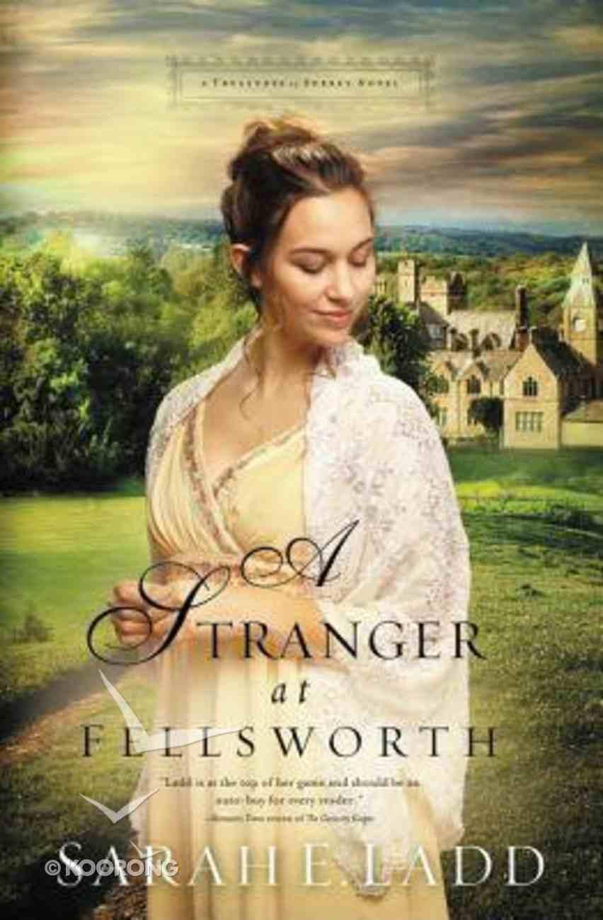 A Stranger At Fellsworth (#03 in Treasures Of Surrey Novel Series) Paperback