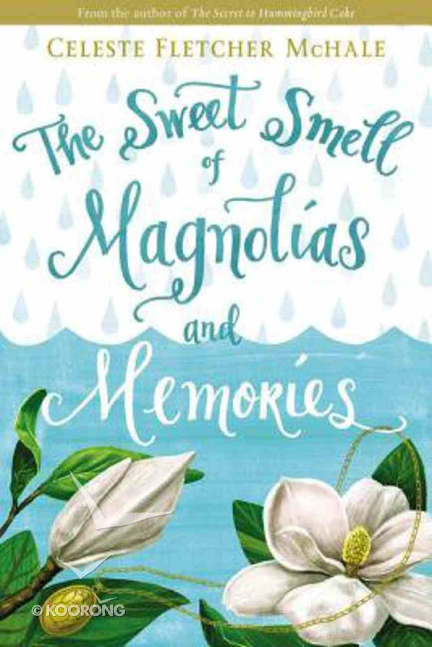 The Sweet Smell of Magnolias and Memories Paperback