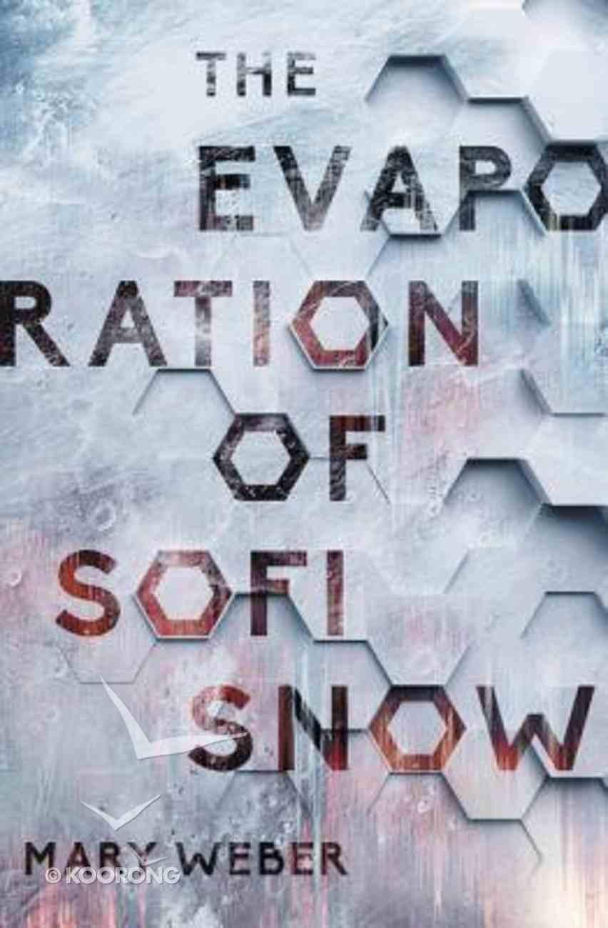 The Evaporation of Sofi Snow (#01 in Sofi Snow Series) Hardback