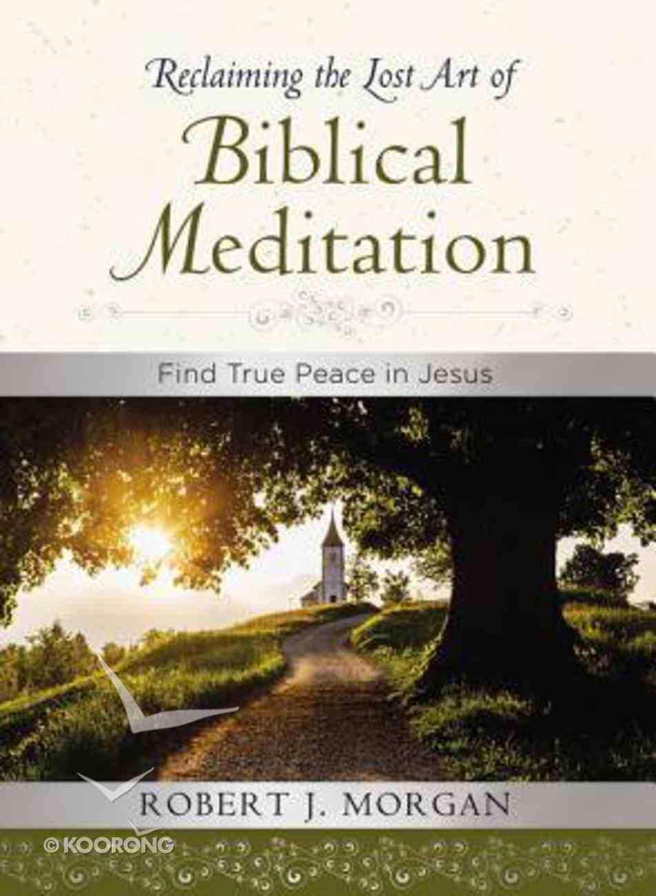 Reclaiming the Lost Art of Biblical Meditation Hardback